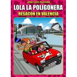 LOLA LA POLIGONERA: RESACÓN EN VALENCIA