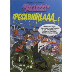 "MORTADELO Y FILEMÓN ""¡PESADIIIIILLAAA…!"""