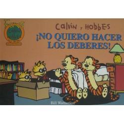 CALVIN Y HOBBES Núm 6: ¡NO QUIERO HACER LOS DEBERES!