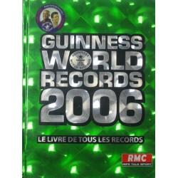 GUINNESS WORLD RECORDS 2006. LE LIVRE DE TOUS LES RECORDS