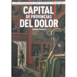 LAS AVENTURAS DEL CAPITÁN TORREZNO Núm 5: CAPITAL DE PROVINCIAS DEL DOLOR