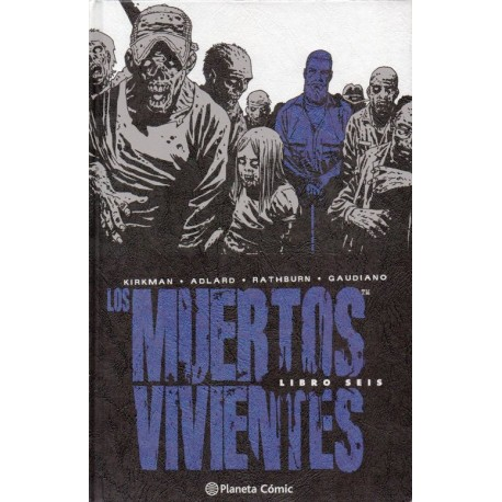 LOS MUERTOS VIVIENTES EDICIÓN INTEGRAL Núm 6