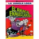 LA JUNGLA LOCA Núm. 1: EL ANIMAL ENMASCARADO