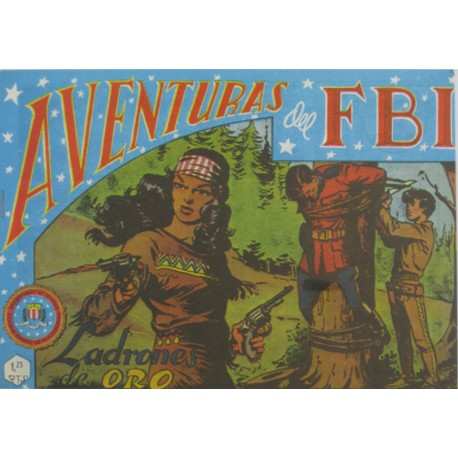"AVENTURAS DEL FBI. Núm. 45 "" LADRONES DE ORO""."