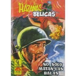 """HAZAÑAS BÉLICAS Núm 4 """" NO SÓLO MATAN LAS BALAS"""""""